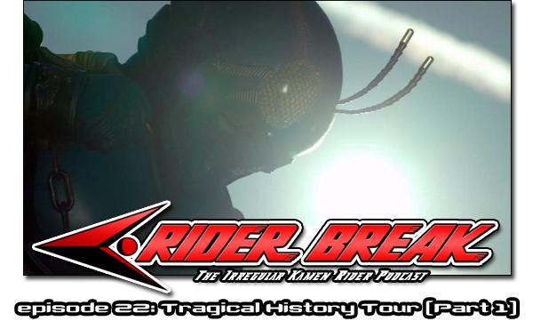 Igadevil's Kamen Rider Page: Rider Break! Episode 22